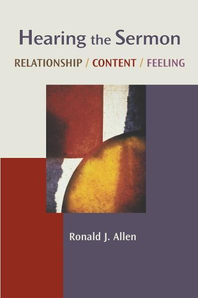 Hearing the Sermon: Relationship, Content, Feeling