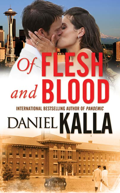 Of Flesh and Blood By: Daniel Kalla