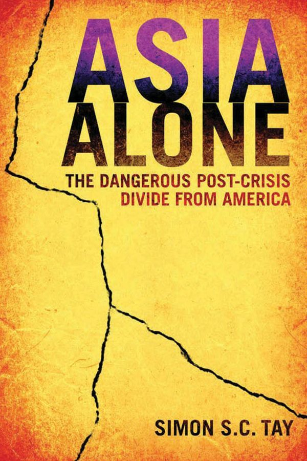 Asia Alone By: Simon S. C. Tay