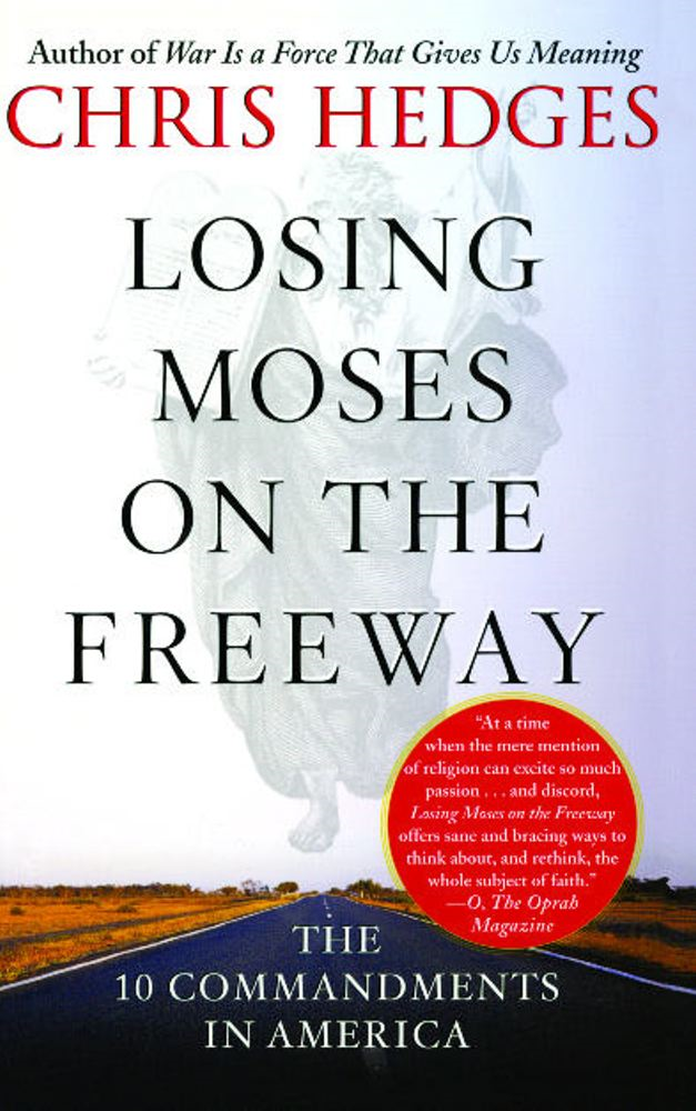 Losing Moses on the Freeway By: Chris Hedges