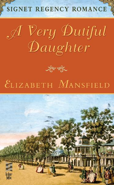 A Very Dutiful Daughter By: Elizabeth Mansfield