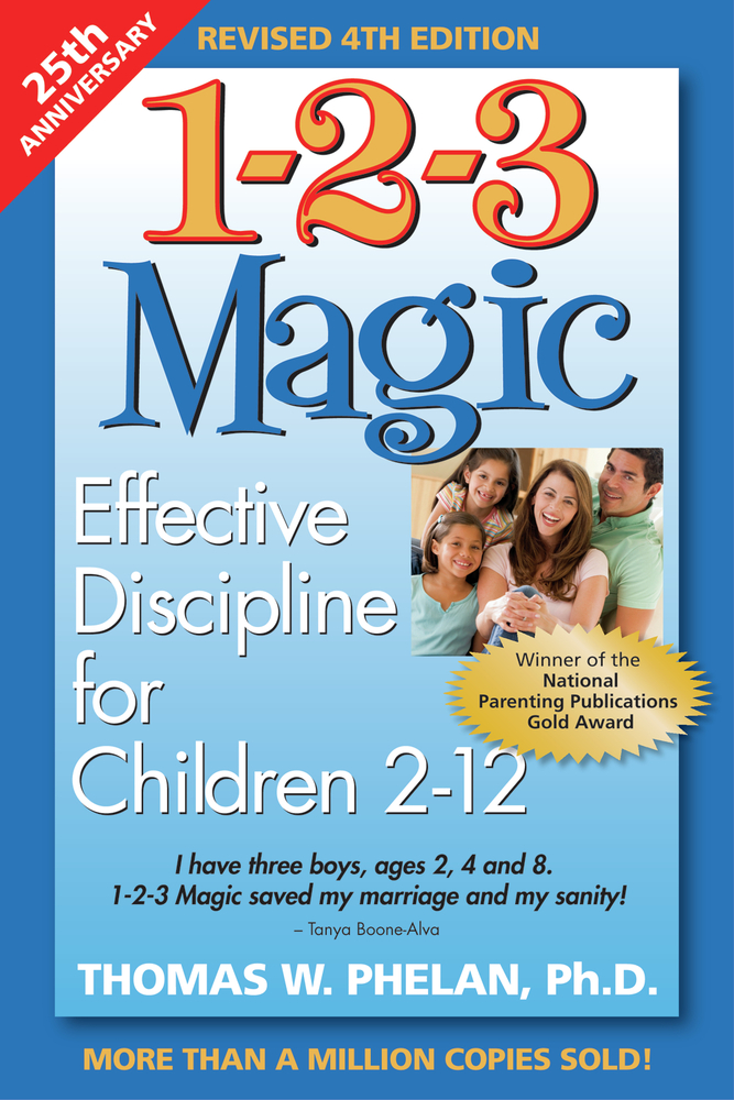 1-2-3 Magic: Effective Discipline for Children 2-12 By: Thomas W. Phelan, PhD