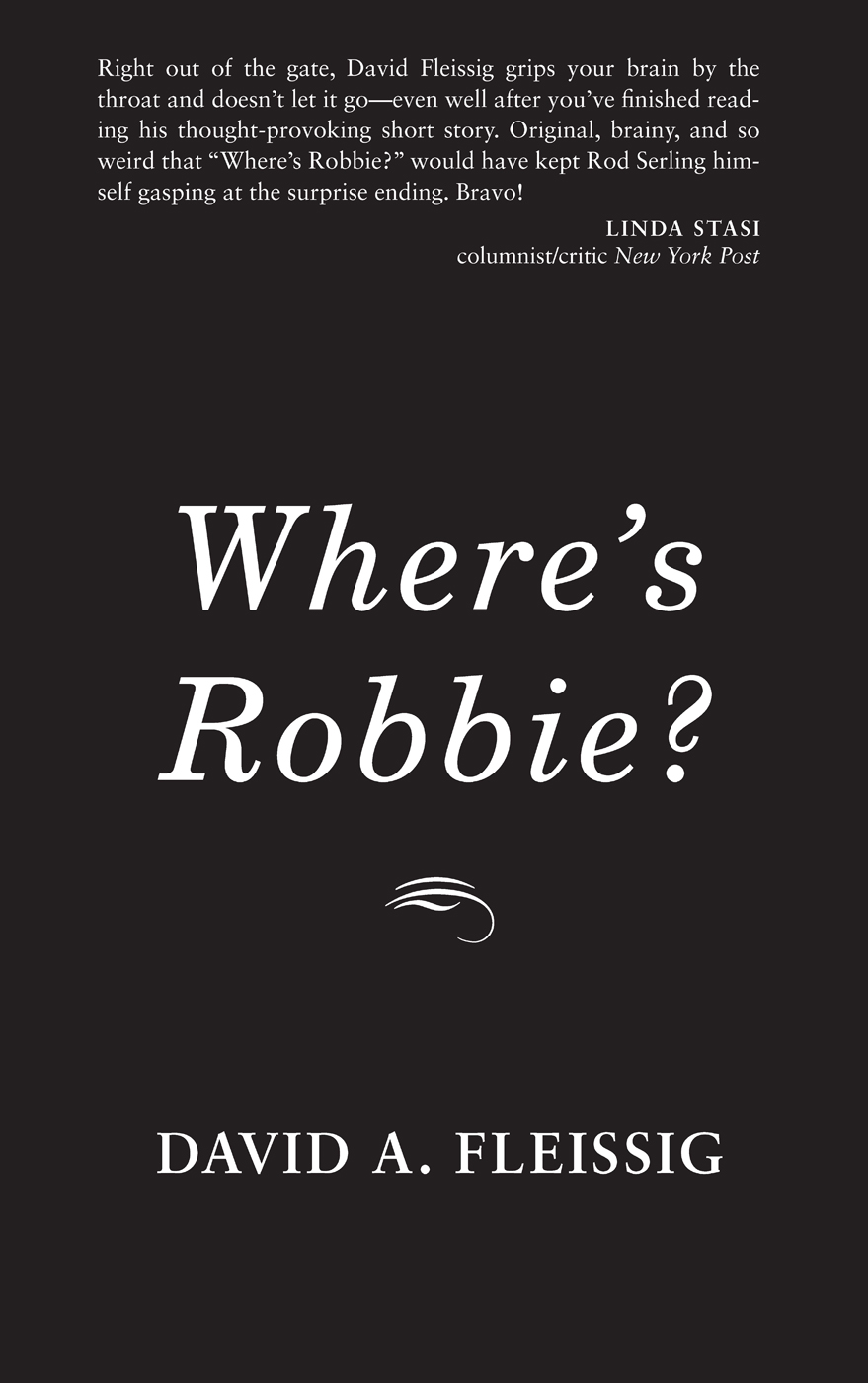 Where's Robbie? By: David Fleissig