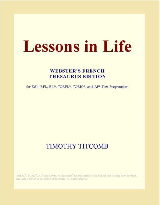 Inc. ICON Group International - Lessons in Life (Webster's French Thesaurus Edition)