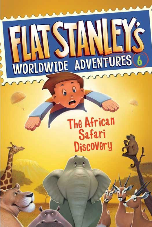 Flat Stanley's Worldwide Adventures #6: The African Safari Discovery By: Jeff Brown,Macky Pamintuan