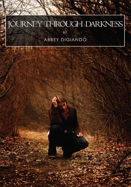 Journey Through Darkness By: Abbey DiGiando