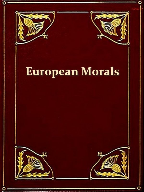 History of European Morals from Augustus to Charlemagne,  Ninth Edition, Volumes I-II Complete