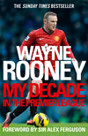 Wayne Rooney: My Decade In The Premier League:
