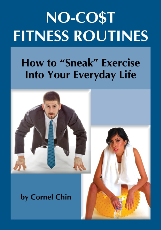 "How to ""Sneak"" Exercise into Your Everyday Life: No Cost Fitness Routines"