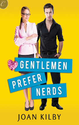 Gentlemen Prefer Nerds By: Joan Kilby