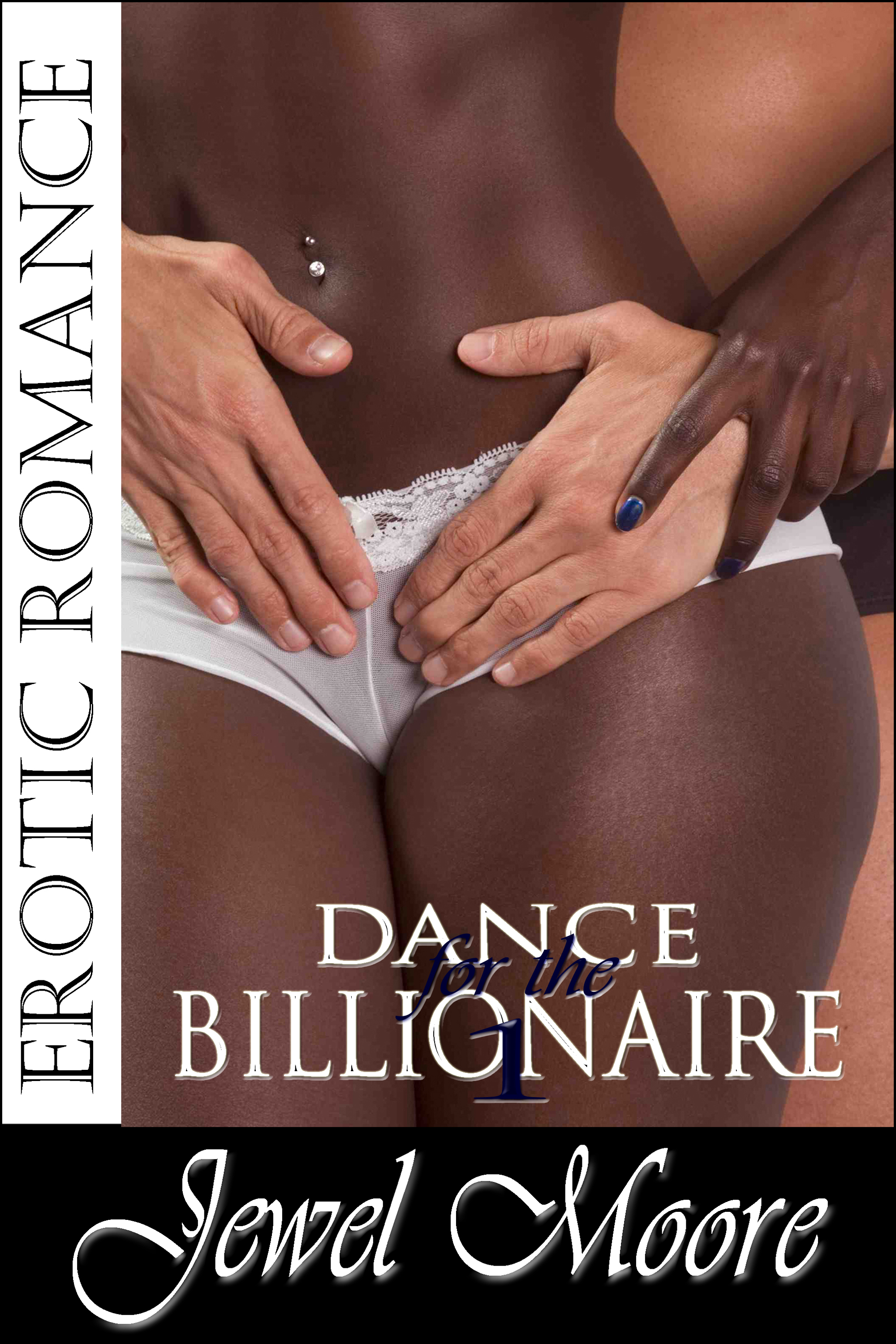 Jewel Moore - Dance for the Billionaire 1 (Interracial Erotic Romance, Interracial Romance, Billionaire Romance, BBW Erotic Romance, BWWM)