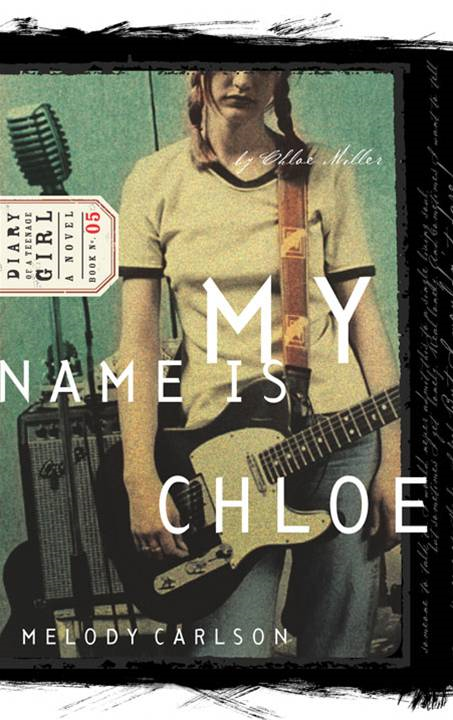 My Name Is Chloe By: Melody Carlson