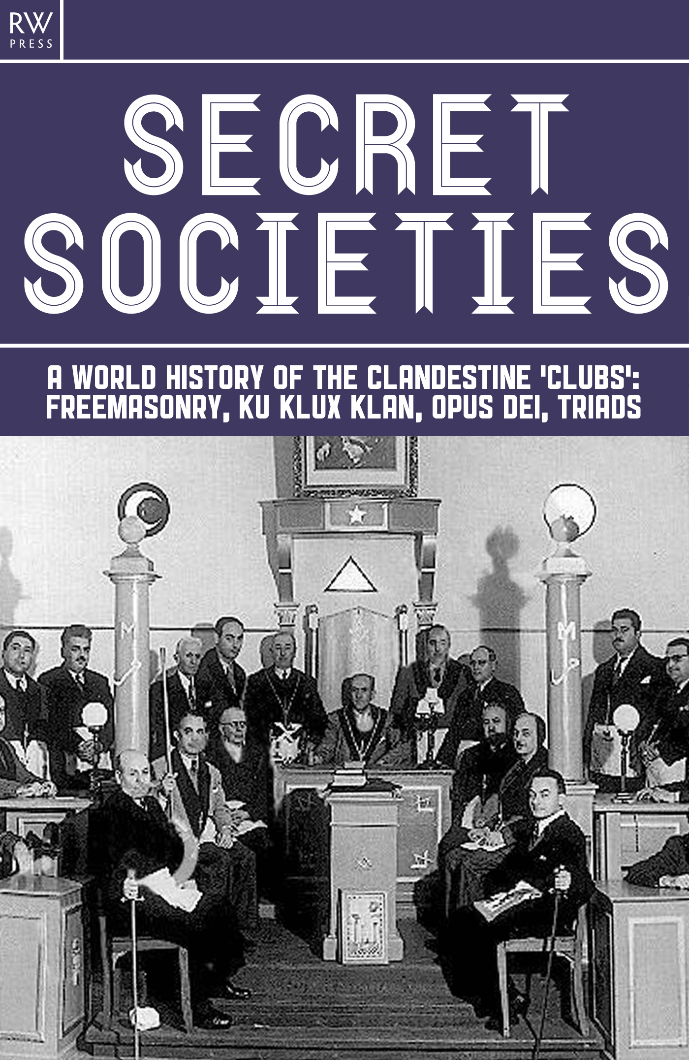 Secret Societies By: Benita Estevez
