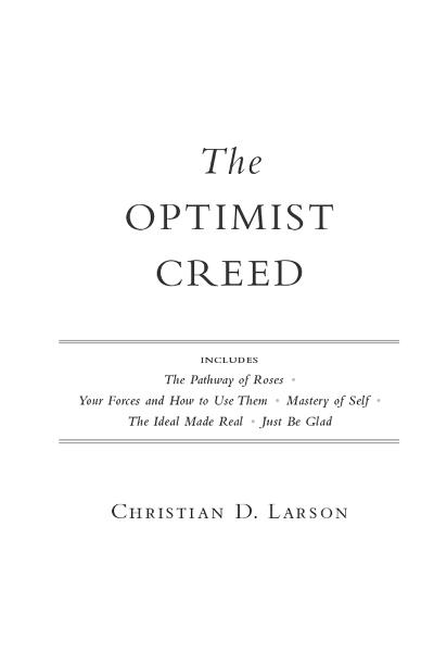 The Optimist Creed By: Christian D. Larson