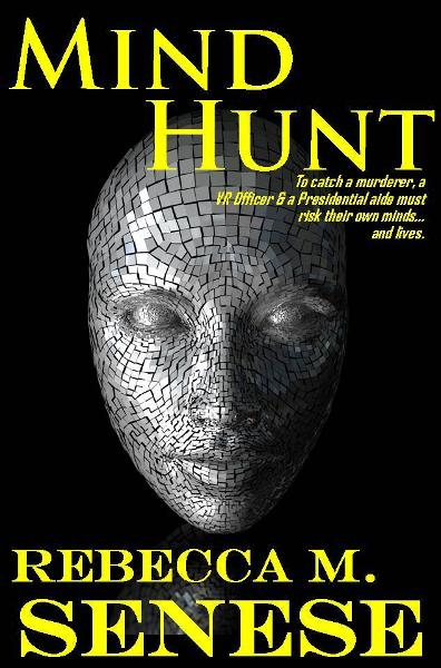 Mind Hunt: A Science Fiction/Mystery Novel By: Rebecca M. Senese