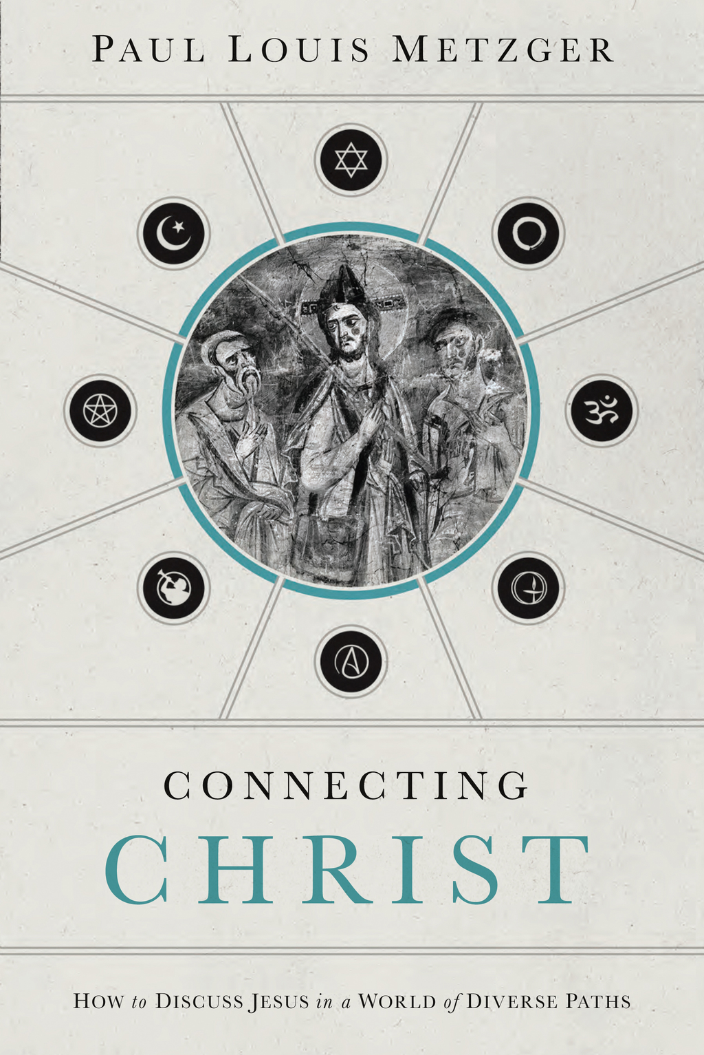 Connecting Christ By: Paul Louis Metzger