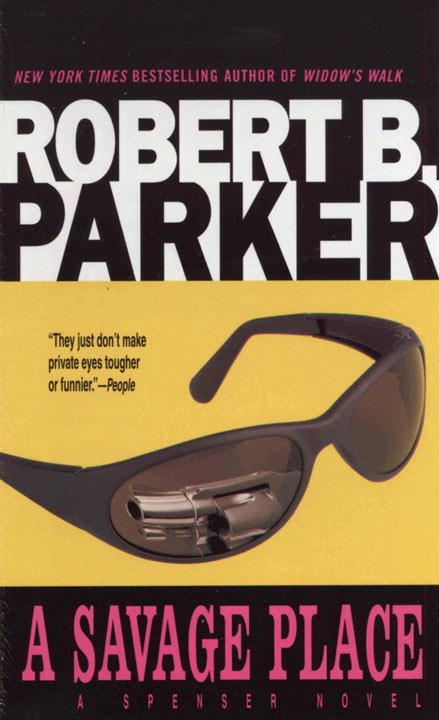 A Savage Place By: Robert B. Parker