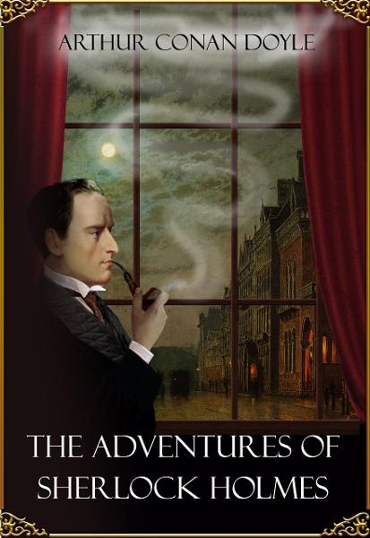 The Adventures of Sherlock Holmes (Illustrated by Sidney Paget)