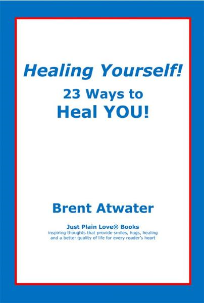 Healing Yourself! 23 Ways to Heal YOU!