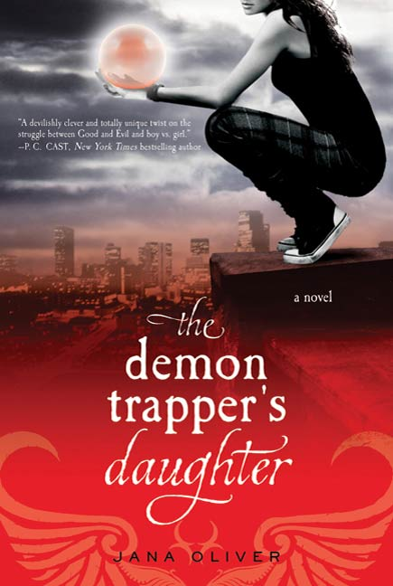 The Demon Trapper's Daughter By: Jana Oliver