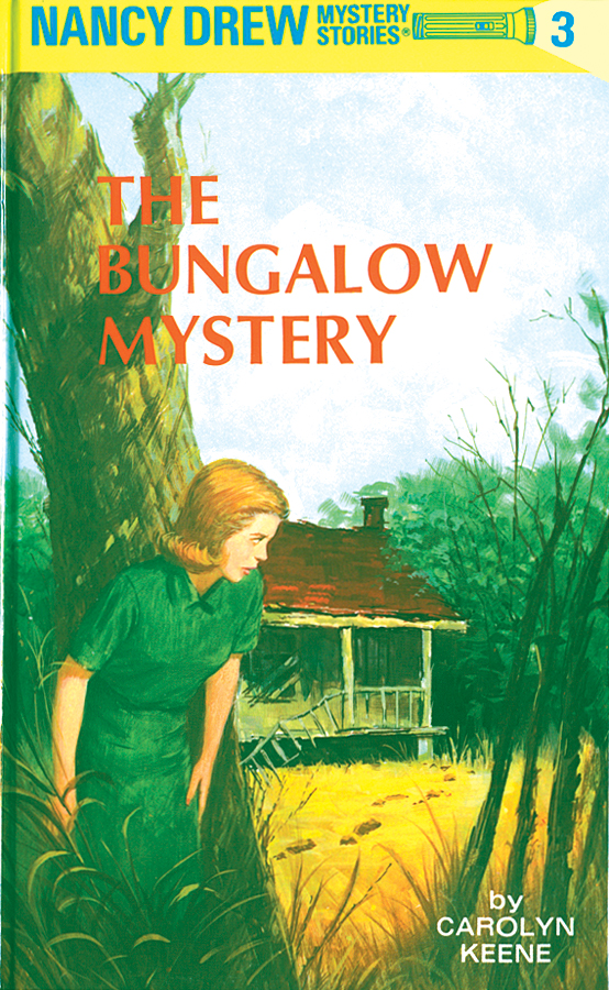 Nancy Drew 03: The Bungalow Mystery By: Carolyn Keene