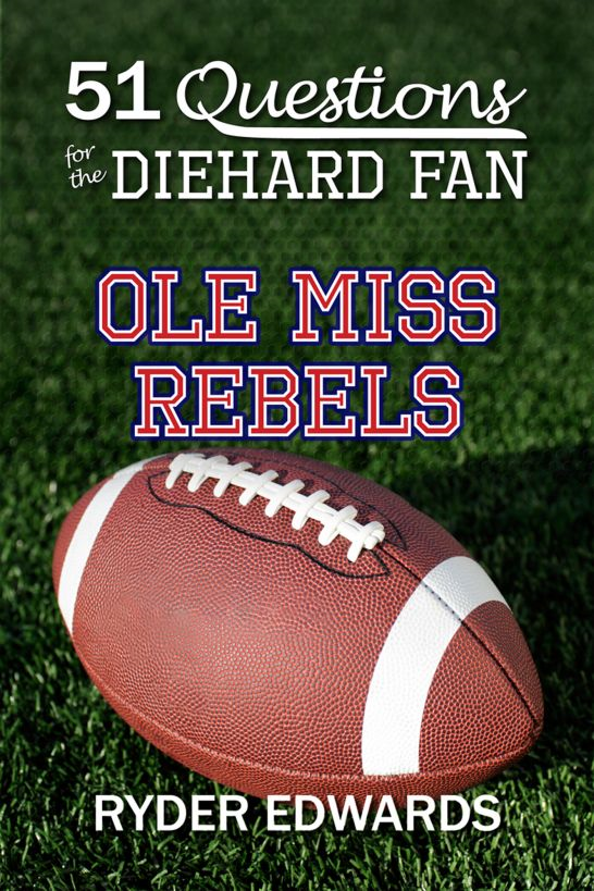 51 Questions for the Diehard Fan: Ole Miss Rebels