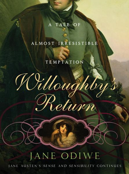 Willoughby's Return: A tale of almost irresistible temptation By: Jane Odiwe