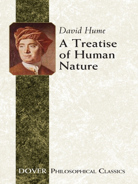 A Treatise of Human Nature By: David Hume
