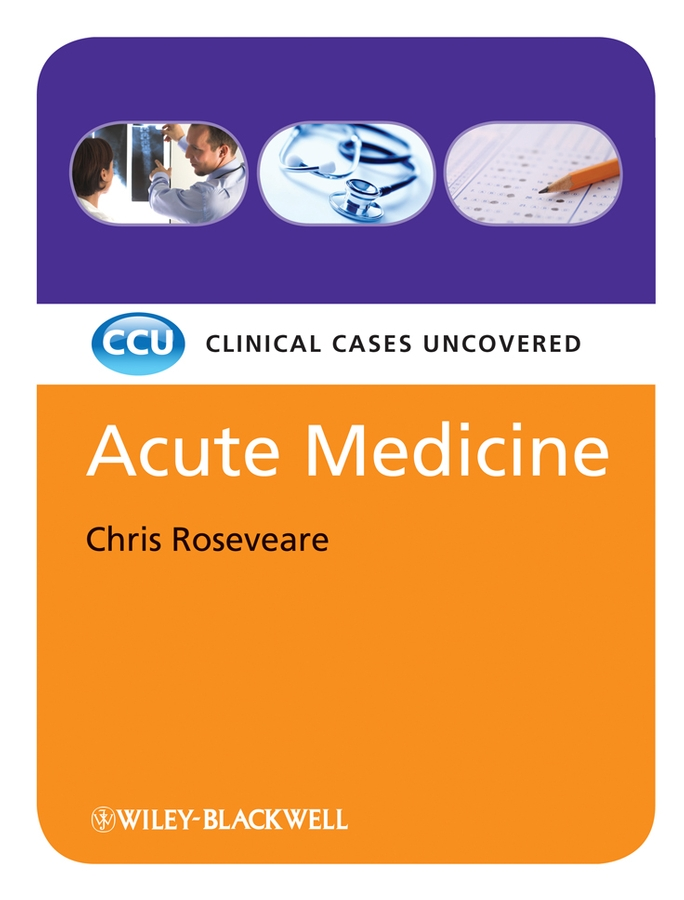 Acute Medicine By: Chris Roseveare