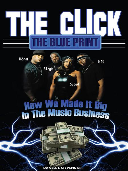 The Click The Blue Print: How We Made It Big In The Music Business