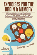 Exercises For The Brain And Memory : 70 Neurobic Exercises & Fun Puzzles To Increase Mental Fitness & Boost Your Brain Juice Tod