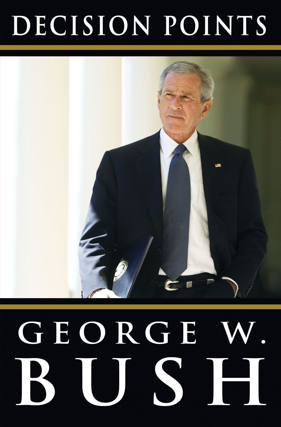Decision Points By: George W. Bush