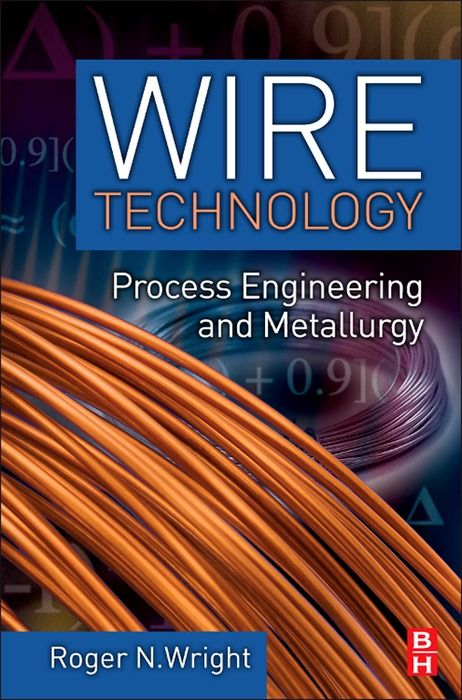 Wire Technology By: Roger N. Wright