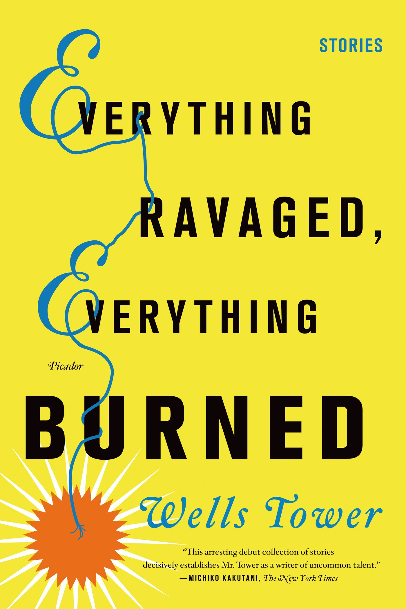 Everything Ravaged, Everything Burned By: Wells Tower