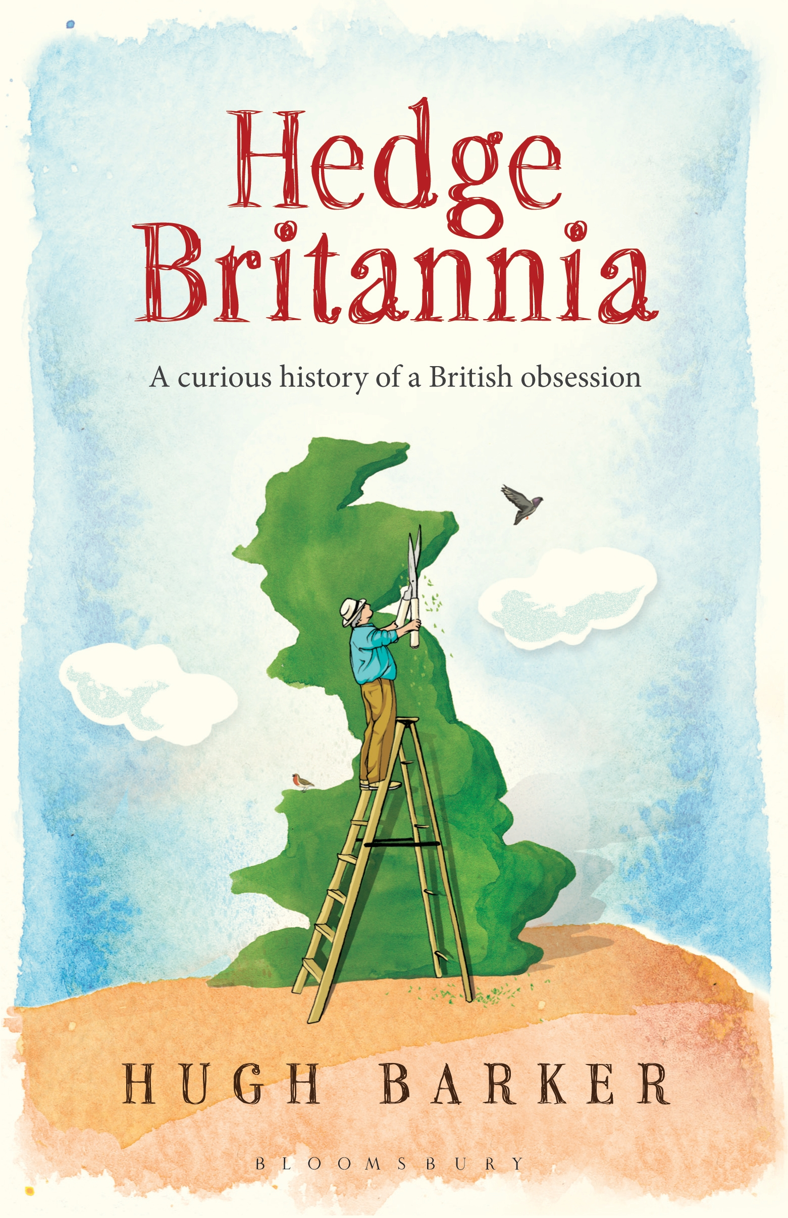 Hedge Britannia A Curious History of a British Obsession