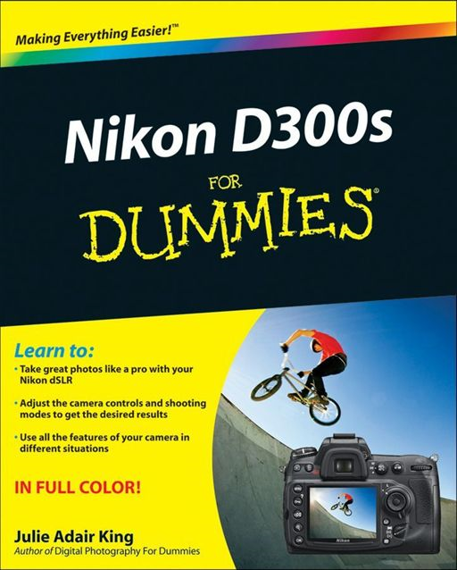 Nikon D300s For Dummies By: Julie Adair King