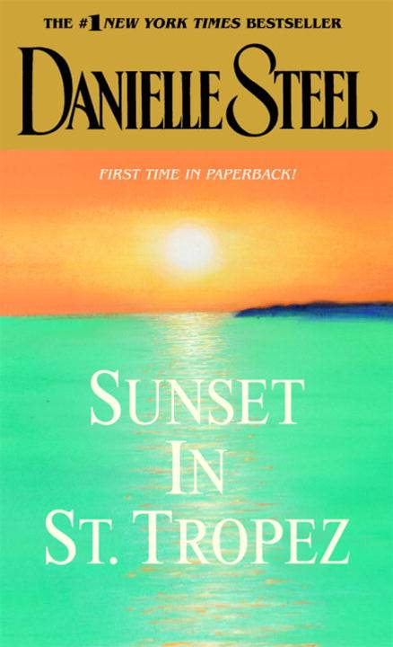 Sunset in St. Tropez By: Danielle Steel