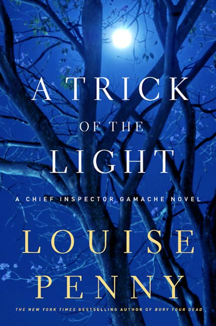 A Trick of the Light By: Louise Penny