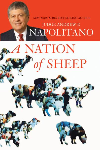 A Nation of Sheep By: Andrew Napolitano