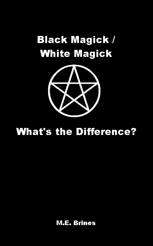 M.E. Brines - Black Magic / White Magic: What's the Difference?