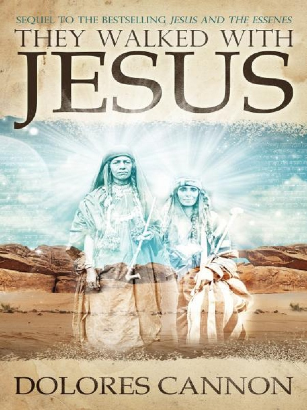 They Walked with Jesus By: Dolores Cannon