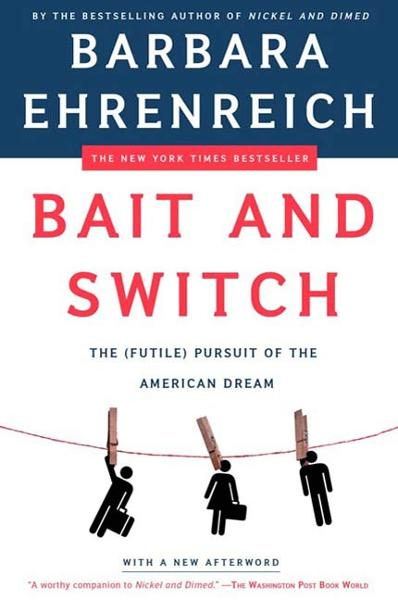 Bait and Switch By: Barbara Ehrenreich