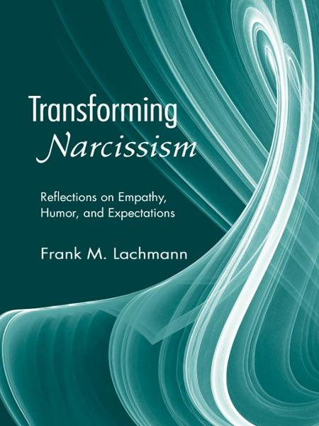 Transforming Narcissism By: Frank M. Lachmann