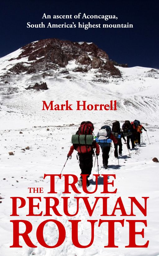 The True Peruvian Route: An ascent of Aconcagua, South America's highest mountain