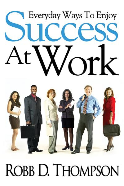 Everyday Ways To Enjoy Success At Work