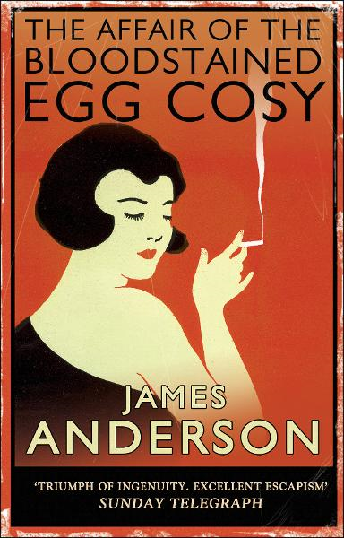 The Affair of the Bloodstained Egg Cosy By: James Anderson