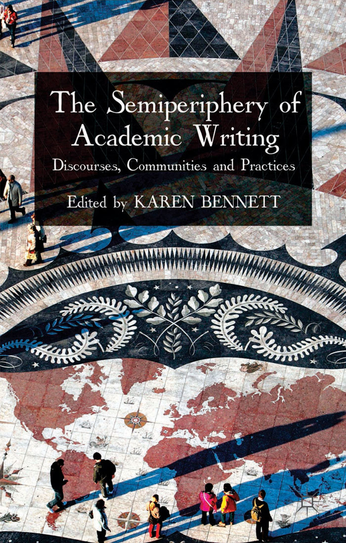 The Semiperiphery of Academic Writing Discourses,  Communities and Practices