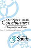 Our New Human Consciousness  Series 3