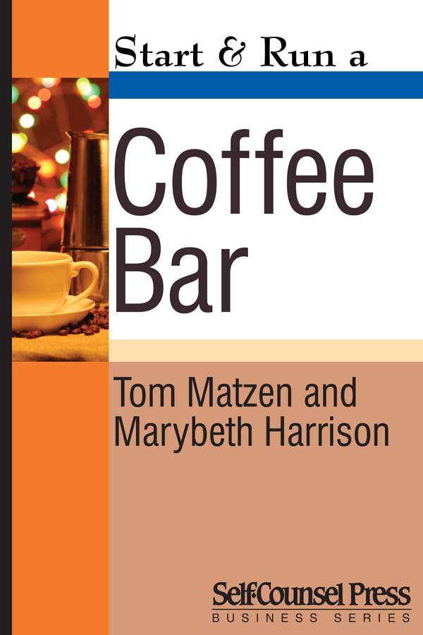 Start & Run a Coffee Bar By: Tom Matzen & Marybeth Harrison