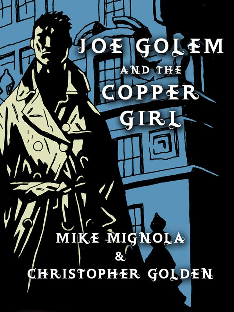 Joe Golem and the Copper Girl By: Christopher Golden,Mike Mignola